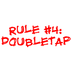 Rule Number 4 from Zombieland.  Always Doubletap.
