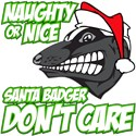 Green Naughty or Nice Santa Badger Don't Care