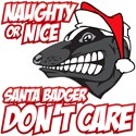 Red Naughty or Nice Santa Badger Don't Care