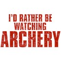 I'd Rather Be Watching Archery