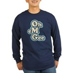 Oh Em Gee Long Sleeve Dark T-Shirt