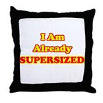I Am Already Supersized T-Shirts & Gifts Throw Pillow