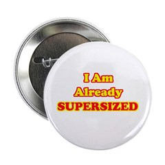 I Am Already Supersized T-Shirts & Gifts 2.25