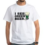 I See Green Beer St Pat's White T-Shirt
