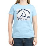 Don't Be Scared Shark Women's Light T-Shirt