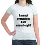 I am not overweight... Jr. Ringer T-Shirt