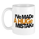 I've Made a Huge Mistake Mug
