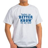 Stephen Can Better Know Me Light T-Shirt