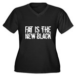 Fat Is The New Black Funny T-Shirts & Gifts Women's Plus Size V-Neck Dark T-Shirt