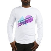 You Can't Handle the Truthiness Long Sleeve Tee