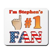 I'm Stephen's #1 Fan Mousepad
