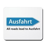 All roads lead to Ausfahrt Mousepad