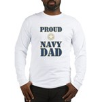 Proud Navy Dad Military Long Sleeve T-Shirt