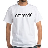 got band? White T-Shirt