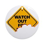 Watch Out! Ornament (Round)