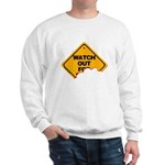 Watch Out! Sweatshirt