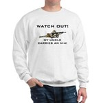Watch Out! Military Uncle M-4 Sweatshirt