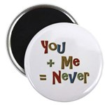 Funny You + Me = Never School Magnet