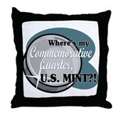 Where's My Commemorative Quarter? Throw Pillow