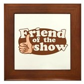 Friend of the Show Framed Tile