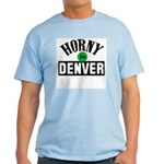 Horny in Denver Light T-Shirt