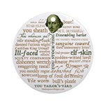 Shakespeare Insults T-shirts & Gifts Ornament (Round)