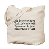 'Tis better to have Twitched and Lost... Tote Bag