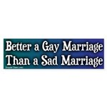 Better Gay Marriage Bumper Sticker
