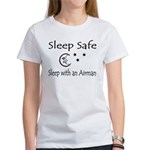 Sleep Safe Sleep with an Airman Women's T-Shirt