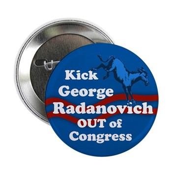 Kick George Radanovich out of Congress Button (kicking donkey design)