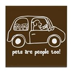 Pets Are People Too Tile Coaster