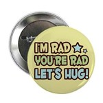 "I'm Rad, You're Rad 2.25"" Button (10 pack)"