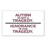 Autism is not a Tragedy Sticker (Rectangle)