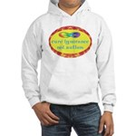 Cure Ignorance Hooded Sweatshirt
