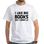 I Like Big Books White T-Shirt