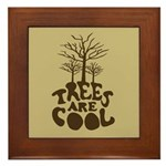 Trees Are Cool Framed Tile