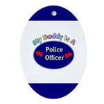 My Police Daddy Ornament (Oval)