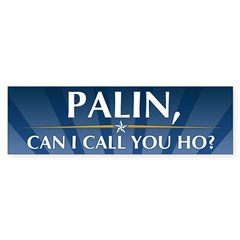 Anti-Palin Can I Call You Ho? Sticker (Bumper)
