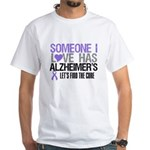 Someone I Love Has Alzheimer's White T-Shirt
