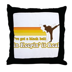 Black Belt in Keepin It Real Throw Pillow