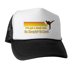 Black Belt in Keepin It Real Trucker Hat