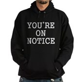 You're On Notice Hoodie (dark)