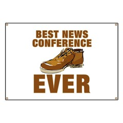 Anti-Bush Best News Conference Ever Shoe Incident Banner