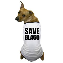 Save Illinois Governor Blagojevich, he's innocent! Dog T-Shirt