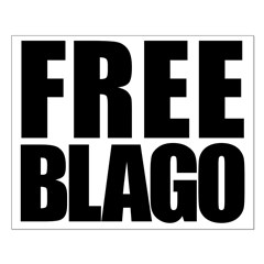 Free Illinois Governor Blagojevich, he's innocent! Small Poster