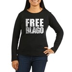 Free Illinois Governor Blagojevich, he's innocent! Women's Long Sleeve Dark T-Shirt