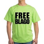 Free Illinois Governor Blagojevich, he's innocent! Green T-Shirt