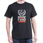 Meow For Food Program Dark T-Shirt