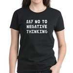 Say No to Negative Thinking Women's Dark T-Shirt