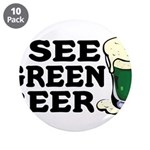 "I See Green Beer St Pat's 3.5"" Button (10 pack)"